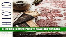 Ebook Cloth: 30+ Projects to Sew from Linen, Cotton, Silk, Wool, and Hide Free Download