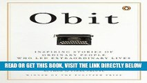 [FREE] EBOOK Obit: Inspiring Stories of Ordinary People Who Led Extraordinary Lives ONLINE
