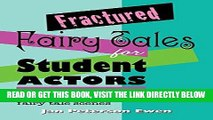 [FREE] EBOOK Fractured Fairy Tales for Student Actors: A Collection of Contemporary Fairy Tale