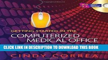 [READ] EBOOK Getting Started in the Computerized Medical Office: Fundamentals and Practice BEST
