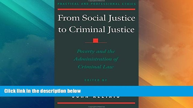 Big Deals  From Social Justice to Criminal Justice: Poverty and the Administration of Criminal Law