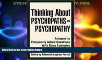 Big Deals  Thinking About Psychopaths and Psychopathy: Answers to Frequently Asked Questions With