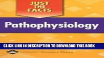 [FREE] EBOOK Just the Facts: Pathophysiology (Just the Facts Series) ONLINE COLLECTION