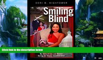 Big Deals  Smiling Blind: My Story of Lies and Illusions During the Obama Administration  Full