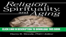 Ebook Religion, Spirituality, and Aging: A Social Work Perspective (Journal of Gerontological