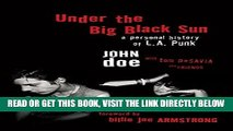 [EBOOK] DOWNLOAD Under the Big Black Sun: A Personal History of L.A. Punk GET NOW