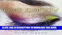 Ebook Eye Candy: 55 Easy Makeup Looks for Glam Lids and Luscious Lashes Free Download