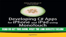 [Free Read] Developing C# Apps for iPhone and iPad using MonoTouch: iOS Apps Development for .NET