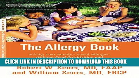 Best Seller The Allergy Book: Solving Your Family s Nasal Allergies, Asthma, Food Sensitivities,