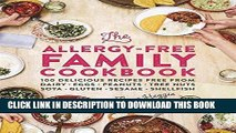 Ebook The Allergy-Free Family Cookbook: 100 delicious recipes free from dairy, eggs, peanuts, tree