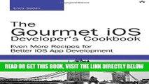 [Free Read] The Gourmet iOS Developer s Cookbook: Even More Recipes for Better iOS App Development