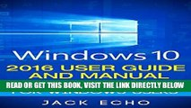 [Free Read] Windows 10: 2016 User Guide and Manual: Microsoft Windows 10 for Windows Users Free