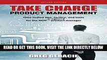[Free Read] Take Charge Product Management: Time-tested tips, tactics, and tools for the NEW or