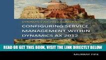 [Free Read] Configuring Service Management Within Dynamics AX 2012 (Dynamics AX 2012 Barebones