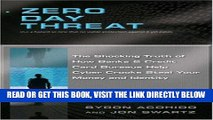 [Free Read] Zero Day Threat: The Shocking Truth of How Banks and Credit Bureaus Help Cyber Crooks