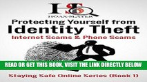 [Free Read] Protecting Yourself from Identity Theft, Internet Scams   Phone Scams (Staying Safe
