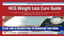 Ebook HCG Weight Loss Cure Guide: A Supplemental Guide to Dr. Simeons  Pounds and Inches