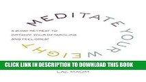 Best Seller Meditate Your Weight: A 21-Day Retreat to Optimize Your Metabolism and Feel Great Free
