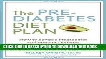 Best Seller The Prediabetes Diet Plan: How to Reverse Prediabetes and Prevent Diabetes through