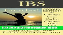 Ebook IBS: Free at Last! Change Your Carbs, Change Your Life with the FODMAP Elimination Diet, 2nd