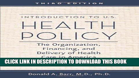 [Ebook] Introduction to U.S. Health Policy: The Organization, Financing, and Delivery of Health