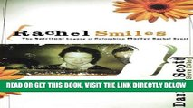 [New] Ebook Rachel Smiles: The Spiritual Legacy of Columbine Martyr Rachel Scott Free Read