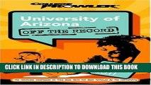 Read Now University of Arizona: Off the Record (College Prowler) (College Prowler: University of