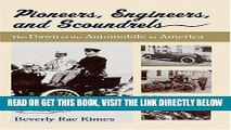 [FREE] EBOOK Pioneers, Engineers, And Scoundrels: The Dawn Of The Automobile In America BEST