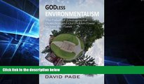 Full [PDF]  Godless Environmentalism: The Failure of Environmental Protection and Our Hidden Power