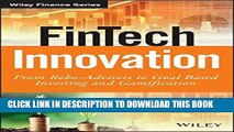 [Ebook] FinTech Innovation: From Robo-Advisors to Goal Based Investing and Gamification (The Wiley