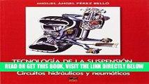 [READ] EBOOK Tecnologia de La Suspension, Direccion y Ruedas: Circuitos hidraulicos y neumaticos