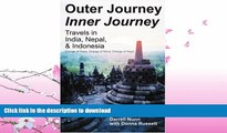 FAVORITE BOOK  Outer Journey Inner Journey: Travels in India, Nepal,   Indonesia  BOOK ONLINE