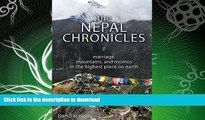 READ BOOK  The Nepal Chronicles: Marriage, Mountains and Momos in the Highest Place on Earth FULL