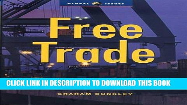 [Free Read] Free Trade: Myth, Reality and Alternatives (Global Issues) Free Online