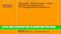 [Free Read] Trade Policies for International Competitiveness (National Bureau of Economic Research