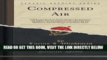 [READ] EBOOK Compressed Air: A Reference Work on the Production, Transmission, and Application of