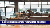 Best Seller Coffee Culture: Hot Coffee + Cool Spaces Free Read