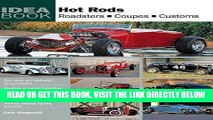 [FREE] EBOOK Hot Rods: Roadsters, Coupes, Customs (Idea Book) BEST COLLECTION