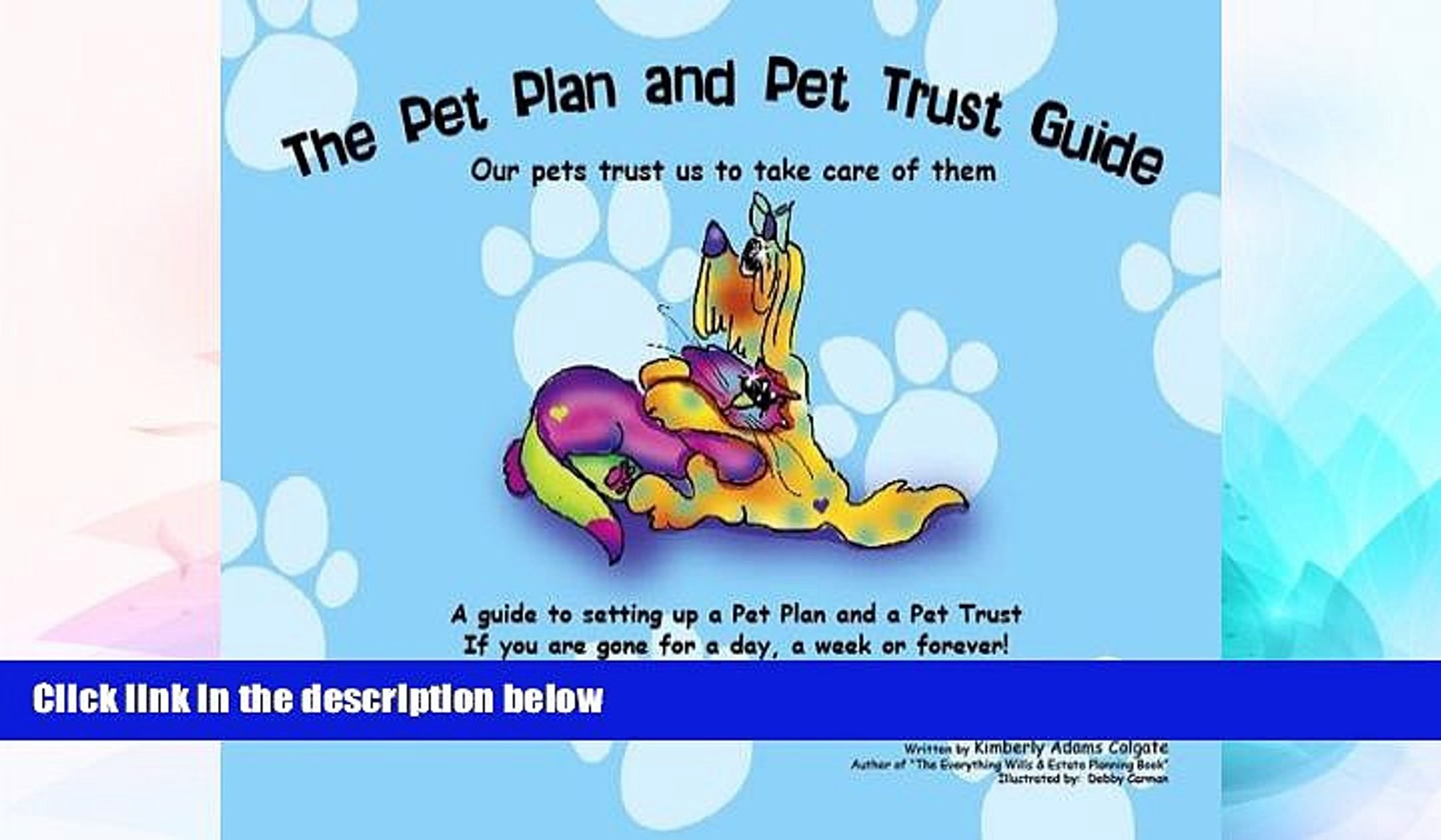 Must Have  The Pet Plan and Pet Trust Guide: Our Pets Trust Us to Take Care of Them; A Guide to