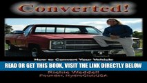 [READ] EBOOK Converted: How to Convert Your Vehicle into a Hydrogen Hybrid in about 3 Hours and