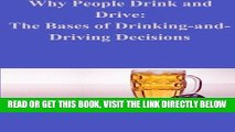 [FREE] EBOOK Why People Drink and Drive: The Bases of Drinking-and- Driving Decisions ONLINE