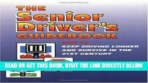 [READ] EBOOK The Senior Driver s Guidebook: How To Keep Driving Longer And Survive In The 21st