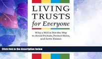 Big Deals  Living Trusts for Everyone: Why a Will is Not the Way to Avoid Probate, Protect Heirs,