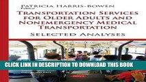 Read Now Transportation Services for Older Adults and Nonemergency Medical Transportation: