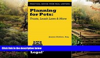 READ FULL  Planning for Pets: Trusts, Leash Laws and More (A Real Life Legal Guide)  Premium PDF