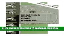 [PDF] Becoming Your Own Banker: The Infinite Banking Concept (Second Edition) Full Online