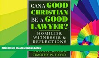 Must Have  Can a Good Christian Be a Good Lawyer?: Homilies, Witnesses, and Reflections (STUDIES