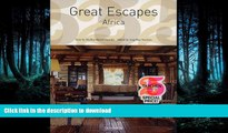 READ ONLINE Great Escapes Africa (Great Escapes: Taschen 25th Anniversary Special) PREMIUM BOOK