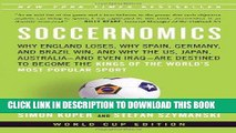 [Ebook] Soccernomics: Why England Loses, Why Spain, Germany, and Brazil Win, and Why the U.S.,