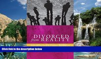 Big Deals  Divorced from Reality: Rethinking Family Dispute Resolution (Families, Law, and